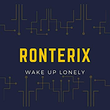 Wake Up Lonely