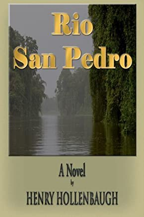 Rio San Pedro by Henry Hollenbaugh (2007) Paperback