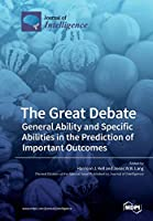 The Great Debate: General Ability and Specific Abilities in the Prediction of Important Outcomes