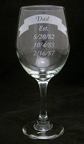 """Dad """"Established"""" (20oz) Wine Glass. Let Dad Show His Pride In All His Children With Their Birthdates Printed On His Wine Glass!"""