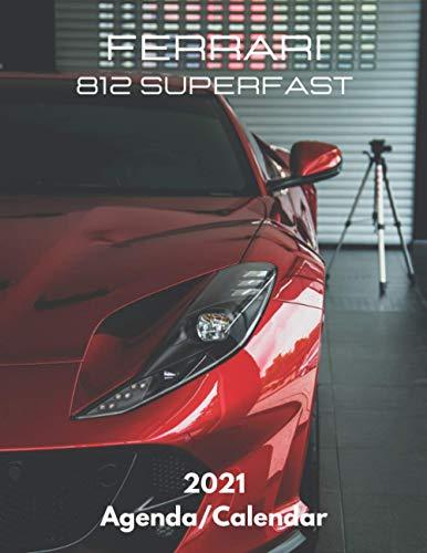 Ferrari 812 Superfast Calendar 2021: Supercars 2021 Calendar/Agenda