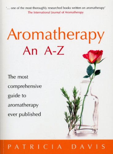 Compare Textbook Prices for Aromatherapy: An A-Z: The Most Comprehensive Guide to Aromatherapy Ever Published Revised Edition ISBN 9780091906610 by Davis, Patricia