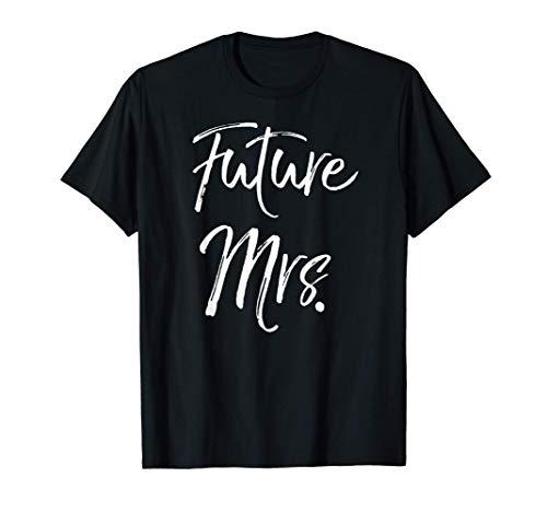 Wedding Engagement Gift for Women Fiance Gift Future Mrs. T-Shirt