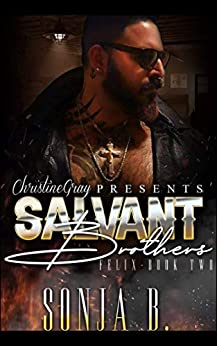 The Salvant Brothers: Book 2- Felix by [Sonja B., FoolProof Editing]