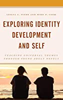 Exploring Identity Development and Self: Teaching Universal Themes Through Young Adult Novels