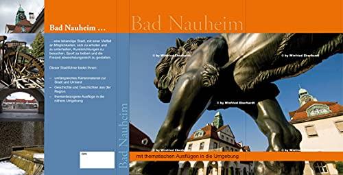 Stadtporträt Bad Nauheim: mit thematischen Ausflügen in die Umgebung: Reiseführer mit thematischen Ausflügen in die Umgebung