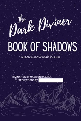 The Dark Diviner Book of Shadows: Guided Shadow Work Journal