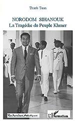 Norodom Sihanouk - La Tragédie du Peuple Khmer de Toan Thach