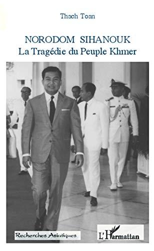 Norodom Sihanouk: La Tragédie du Peuple Khmer