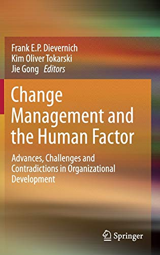 Compare Textbook Prices for Change Management and the Human Factor: Advances, Challenges and Contradictions in Organizational Development 2015 Edition ISBN 9783319074337 by Dievernich, Frank E. P.,Tokarski, Kim Oliver,Gong, Jie