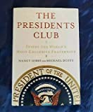 The Presidents Club : Inside the World's Most Exclusive Fraternity Nancy Gibbs