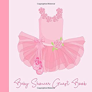 Baby Shower Guest Book: Ballerina Ballet Dancer Pink Floral Theme, Welcome Baby Girl Sign in Guestbook with predictions, advice for parents, wishes, ... & photo, Memory Keepsake (Pregnancy Gifts)