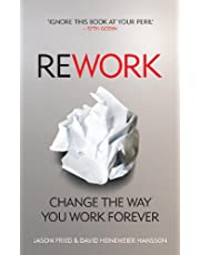 ReWork: Change the Way You Work Forever by David Heinemeier Hansson - Paperback