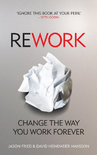 ReWork: Change the Way You Work Forever (English Edition)