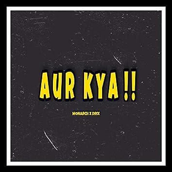Aur Kya