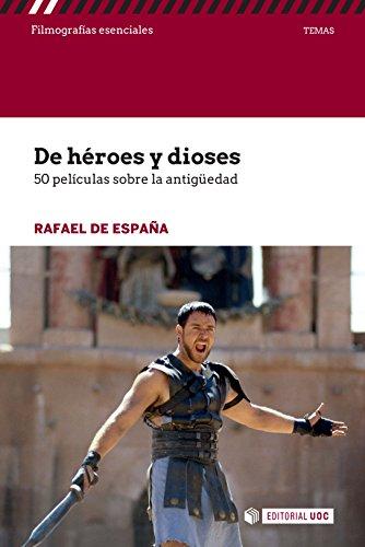 De héroes y dioses. 50 películas sobre la antingüedad (Filmografías Esenciales) eBook: de España, Rafael: Amazon.es: Tienda Kindle