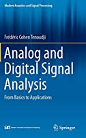 Analog and Digital Signal Analysis: From Basics to Applications (Modern Acoustics and Signal Processing)