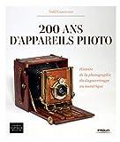 200 ans d'appareils photo - Histoire de la photographie du daguerreotype au numérique.