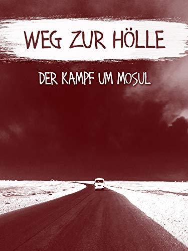 Weg zur Hölle: Der Kampf um Mosul [OV]