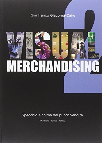 Visual merchandising 2. Specchio e anima del punto vendita