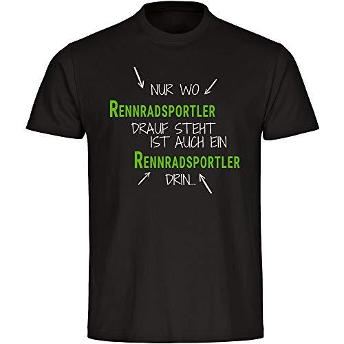 T-Shirt Nur wo Rennradsportler Drauf Steht ist auch EIN Rennradsportler drin schwarz Herren Gr. S bis 5XL