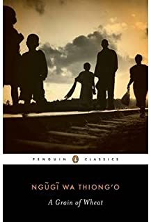 BY Ngugi Wa Thiong'o ( Author ) [{ A Grain of Wheat By Ngugi Wa Thiong'o ( Author ) Jun - 05- 2012 ( Paperback ) } ]