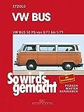 VW Bus T2 50 PS 8/73 bis 5/79: So wird's gemacht - Band 17 (So wird´s gemacht) (German Edition)