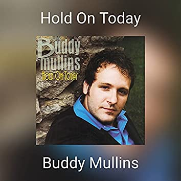 Hold On Today