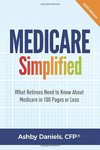 Image OfMedicare Simplified: What Retirees Need To Know About Medicare In 100 Pages Or Less - 2020 Edition