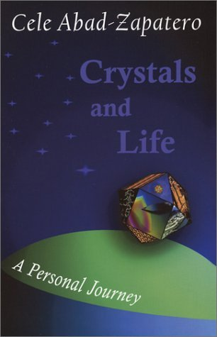 Crystals and Life: A Personal Journey by Celerino Abad-Zapatero (2002-08-06)