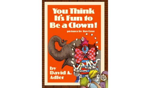 You Think It's Fun to be a Clown (English Edition)の詳細を見る