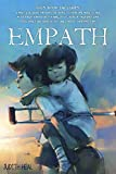 EMPATH: A practical guide for sensitive people to overcome anxiety, heal after a relationship with a narcissist, develop their emotional intelligence and sense of self, and control their emotions.