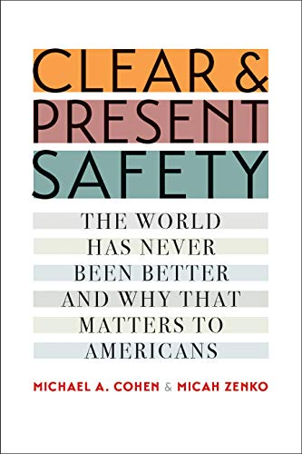 Clear & Present Safety World Has Never
