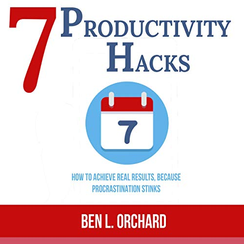 7 Productivity Hacks     How to Achieve Real Results Because Procrastination Stinks              By:                                                                                                                                 Ben L. Orchard                               Narrated by:                                                                                                                                 Steve Beltrán                      Length: 1 hr and 5 mins     Not rated yet     Overall 0.0