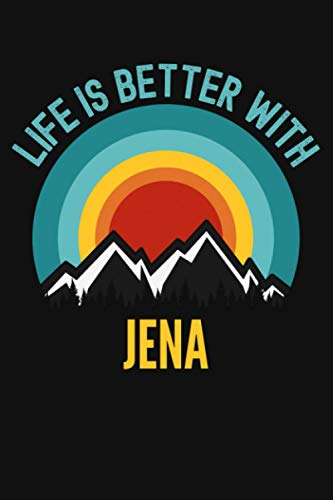 Life Is Better With Jena Notebook: Gift For Jena, Lined Journal, 120 Pages, 6 x 9, Matte Finish