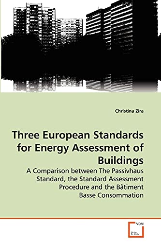 Three European Standards for Energy Assessment of Buildings: A Comparison between The Passivhaus Standard, the Standard Assessment Procedure and the Bâtiment Basse Consommation