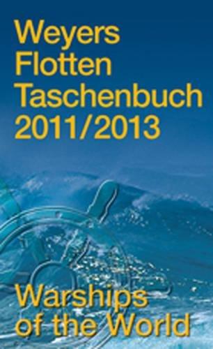 Weyers Flottentaschenbuch /Warships of the World / 2013/2015: Fleet Handbook (Naval History)