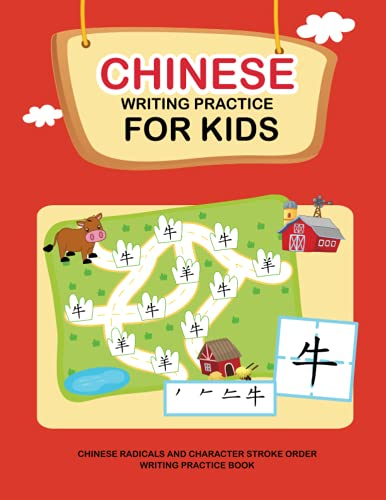 Chinese writing practice book for kids ; simplified Chinese ( for beginner): Fun Chinese writing workbook from basic Chinese radicals to the most common used Chinese character