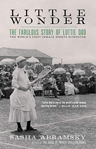 Image of Little Wonder: The Fabulous Story of Lottie Dod, the World's First Female Sports Superstar