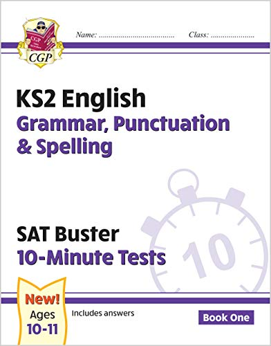 New KS2 English SAT Buster 10-Minute Tests: Grammar, Punctuation & Spelling - Book 1 (for 2021) (CGP KS2 English SATs)