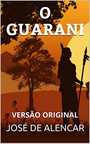 O GUARANI: VERSÃO ORIGINAL