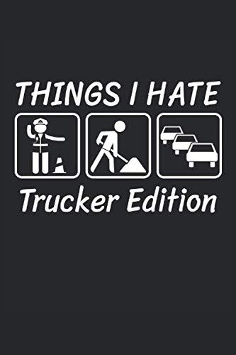 Choses que je déteste Trucker Edition: Cahier ligné 6