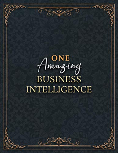 BUSINESS INTELLIGENCE Notebook - One Amazing BUSINESS INTELLIGENCE Job Title Working Cover Lined Journal: 8.5 x 11 inch, A4, Do It All, Over 100 ... Budget, Daily, Appointment , 21.59 x 27.94 cm