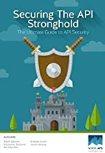 Securing the API Stronghold: The Ultimate Guide to API Security