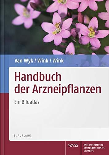 Handbuch der Arzneipflanzen: Ein Bildatlas