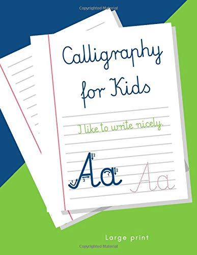 I like to write nicely. Calligraphy for Kids: Large Letters & Words Size. Easy Cursive, Handwriting Workbook for Kids. Writing Practice Book for Beginners. (The best Little Student)