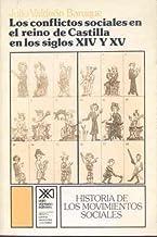 Los conflictos sociales en el reino de Castilla en los siglos XIV y XV (Historia de los movimientos sociales)