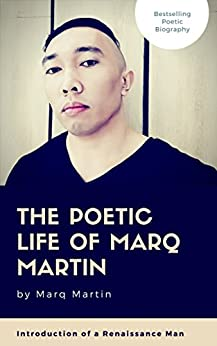 The Poetic Life of Marq Martin: Introduction of a Renaissance Man by [Marq Martin]