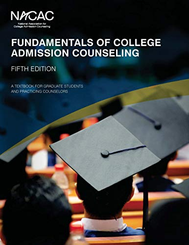 Fundamentals of College Admission Counseling (5th Edition): A textbook for graduate students and practicing counselors
