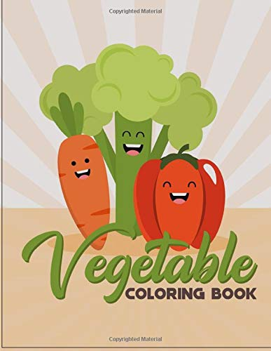 Vegetable Coloring Book: Coloring fun for kids, toddlers and preschoolers